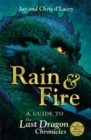 Image for Rain & fire  : a guide to The last dragon chronicles
