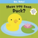 Image for Have you seen Duck?