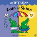 Image for Rain or shine  : lift the flaps with Snip & Snap