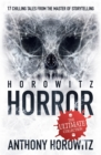 Image for Horowitz horror  : 17 chilling tales from the master of storytelling