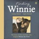 Image for Finding Winnie  : the story of the real bear who inspired Winnie-the-Pooh
