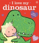 Image for I love my dinosaur