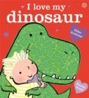 Image for I love my dinosaur