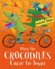 Image for When the crocodiles came to town