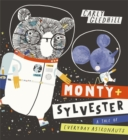 Image for Monty + Sylvester  : a tale of everyday astronauts