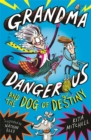 Image for Grandma Dangerous and the dog of destiny