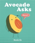 Image for Avocado asks, what am I?