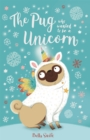 Image for The pug who wanted to be a unicorn