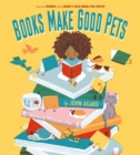 Image for Books Make Good Pets