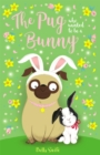 Image for The pug who wanted to be a bunny