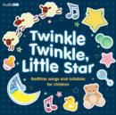 Image for Twinkle Twinkle, Little Star : Bedtime Songs and Lullabies