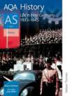 Image for AQA historyAS unit 2,: Life in Nazi Germany, 1933-1945