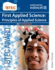 Image for BTEC First applied science  : principles of applied scienceUnit 1,: Revision guide