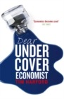 Image for Dear undercover economist  : the very best letters from the 'Dear Economist' column