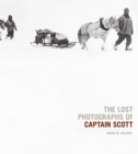 Image for The lost photographs of Captain Scott