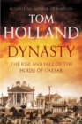 Image for Dynasty  : the rise and fall of the house of Caesar