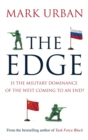 Image for The edge  : is the military dominance of the West coming to an end?