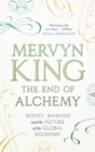 Image for The end of alchemy  : banking, the global economy and the future of money
