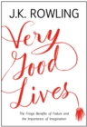 Image for Very good lives  : the fringe benefits of failure and the importance of imagination