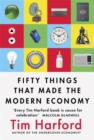 Image for Fifty things that made the modern economy