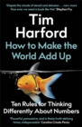 Image for How to make the world add up  : ten rules for thinking differently about numbers