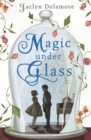 Image for Magic Under Glass