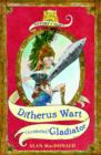 Image for Ditherus Wart, accidental gladiator