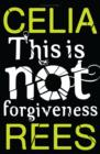 Image for This is not forgiveness