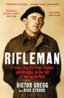 Image for Rifleman  : a front-line life from Alamein and Dresden to the fall of the Berlin Wall