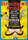 Image for Fizzlebert Stump  : the boy who ran away from the circus (and joined the library)