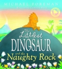 Image for The littlest dinosaur and the naughty rock