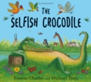 Image for The selfish crocodile