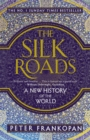 Image for The silk roads: a new history of the world