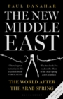 Image for The new Middle East  : the world after the Arab Spring