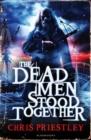Image for The dead men stood together
