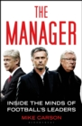 Image for The manager  : inside the minds of football's leaders