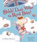 Image for Shhh! Don't wake the royal baby!