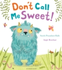 Image for Don't call me sweet!