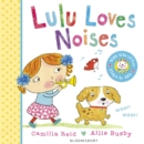 Image for Lulu loves noises  : with lots of fun flaps to lift