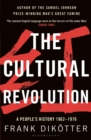 Image for The cultural revolution  : a people's history, 1962-1976