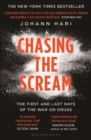 Image for Chasing the scream  : the first and last days of the war on drugs