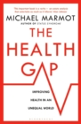 Image for The health gap  : the challenge of an unequal world