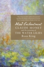 Image for Mad enchantment  : Claude Monet and the painting of the Water lilies