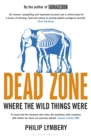 Image for Dead zone  : where the wild things were