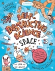 Image for Self-Destructing Science: Space