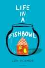 Image for Life in a fishbowl