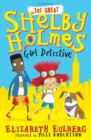 Image for The great Shelby Holmes, girl detective