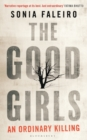 Image for The good girls  : an ordinary killing