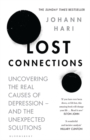 Image for Lost connections  : uncovering the real causes of depression - and the unexpected solutions