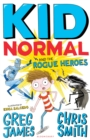 Image for Kid Normal and the rogue heroes
